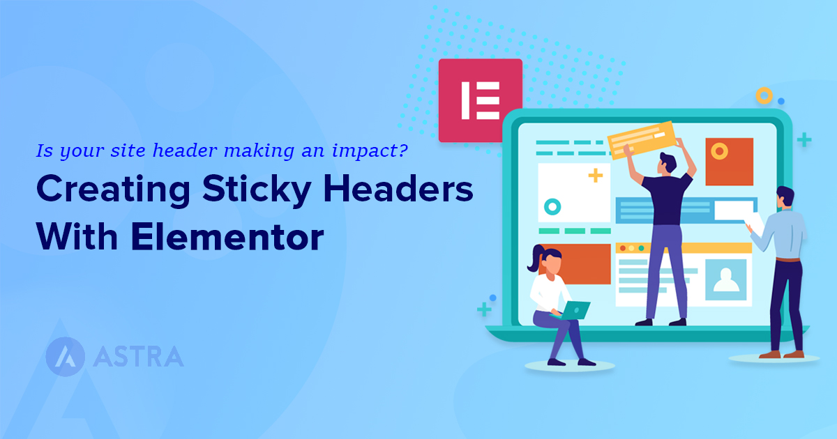 How To Create Sticky Headers With Elementor