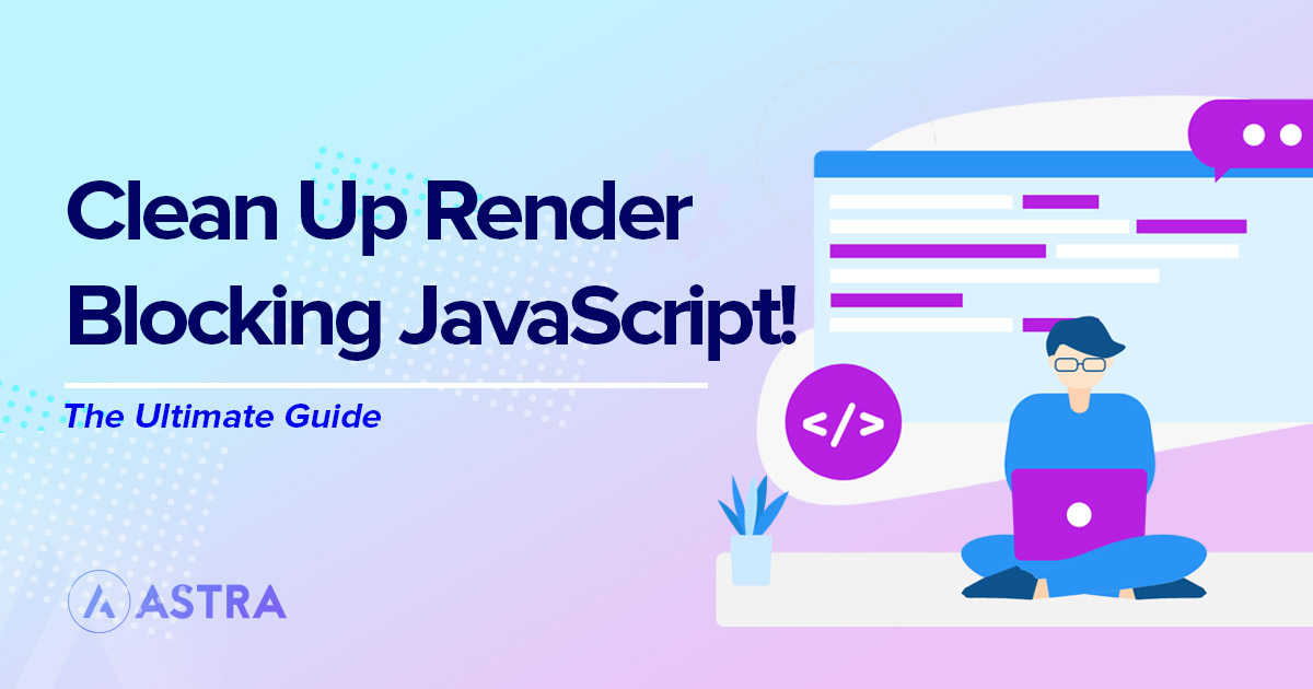 Clean Up Render Blocking Javascript featured image