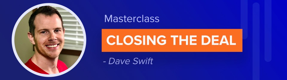 Closing the deal by Dave Swift