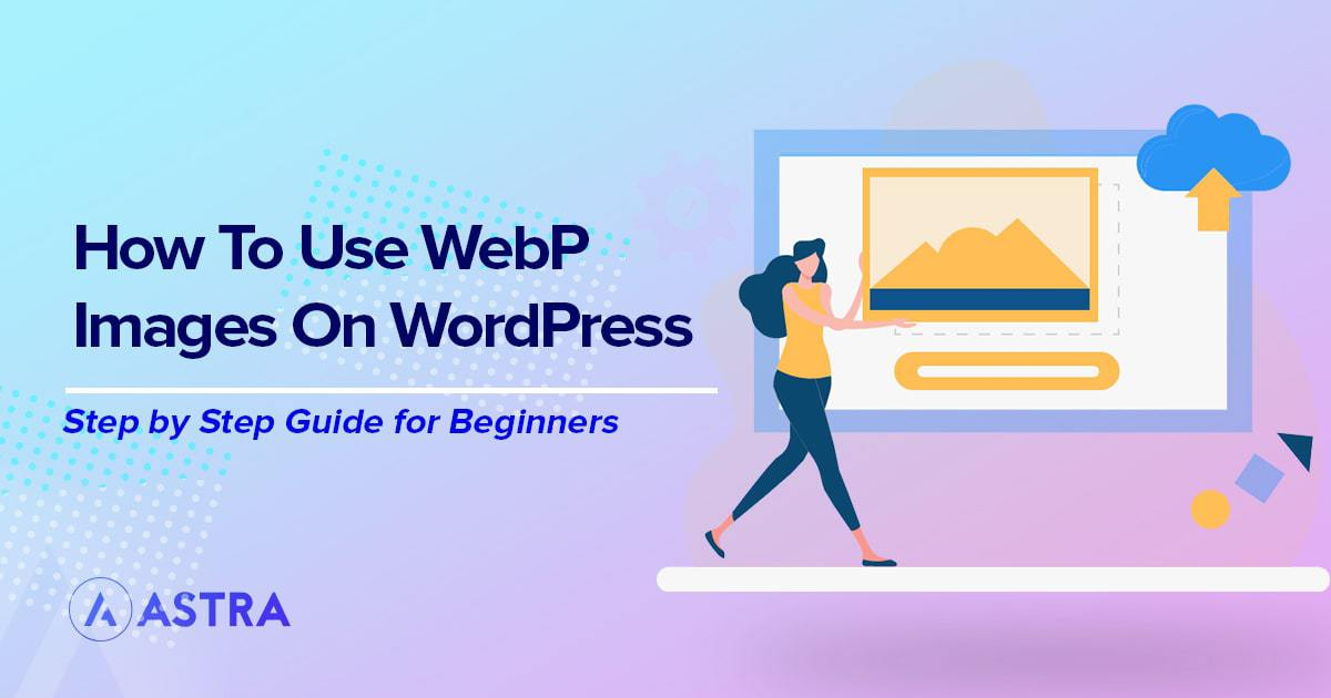 How to use WebP images in WordPress
