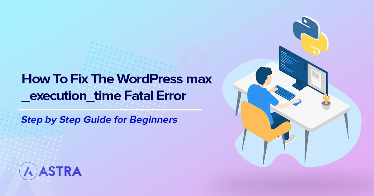 WordPress max_execution_time Fatal Error