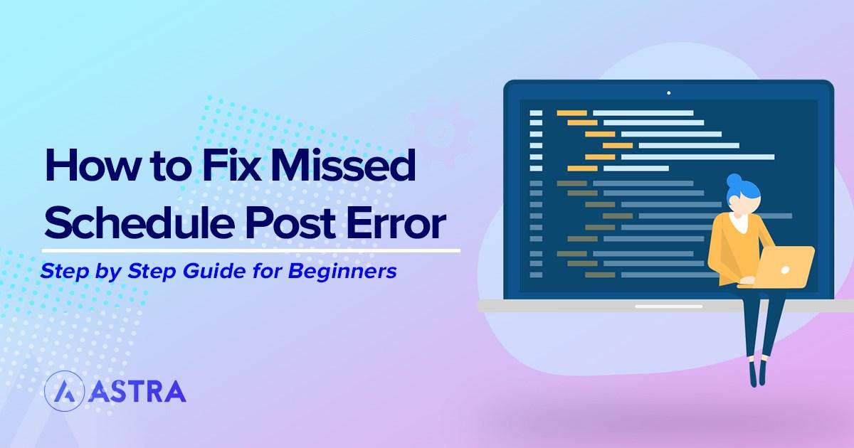 how to fix missed schedule post error