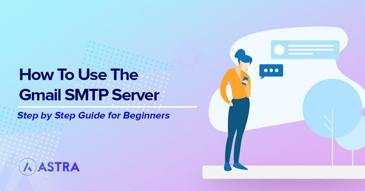 How to use Gmail SMTP server