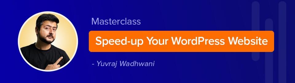 Speed-up WordPress Course by Yuvraj Wadhwani