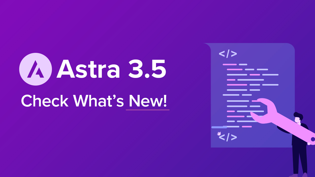 Astra 3.5 - Faster Speed, 100% Accessibility Ready
