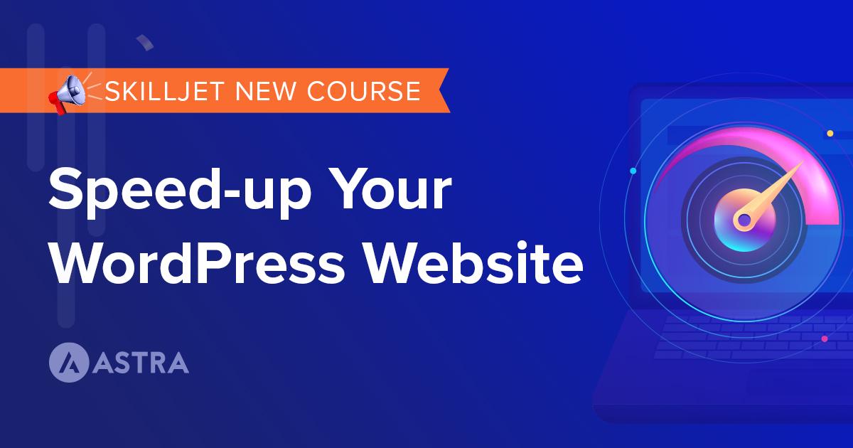 SkillJet - Speed up Your WordPress Website