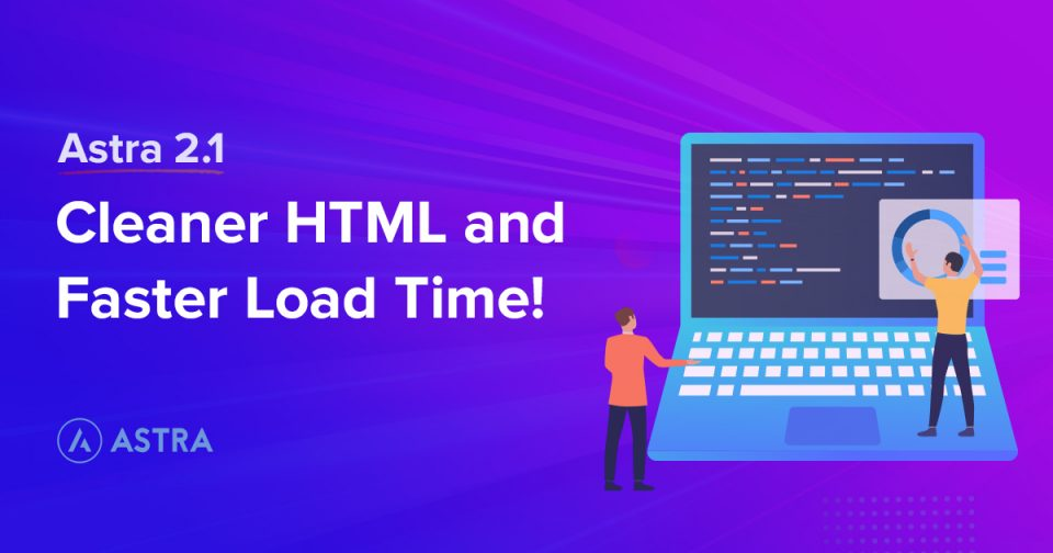 Cleaner HTML and Faster Load Time with Astra 2 1!