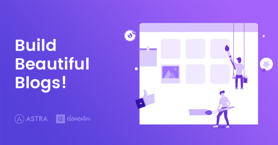 How-To-Build-A-Beautiful-Blog-With-Elementor-And-Astra-In-Under-An-Hour