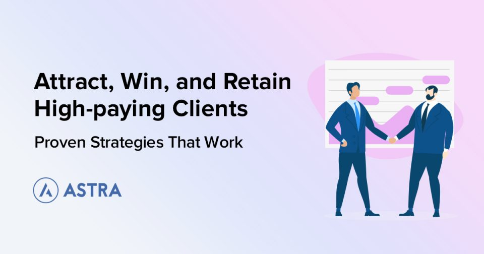 Attract and Retain High-paying Clients