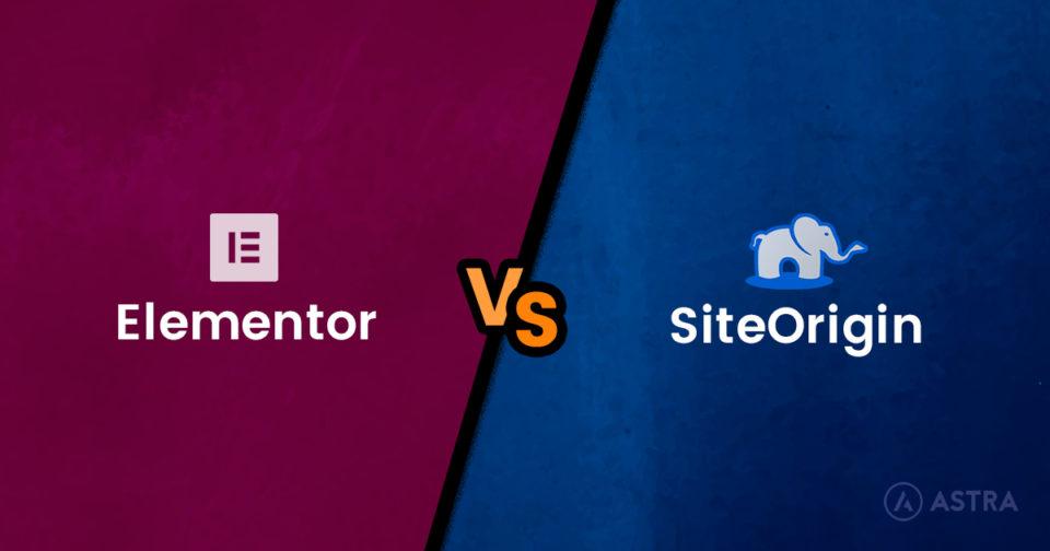 Elementor vs SiteOrigin Page Builder: A Detailed Comparison